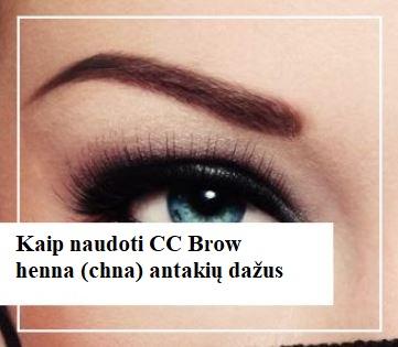 Kaip naudoti CC Brow chna (henna) antakių dažus